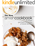 The New Amish Cookbook: A Simple and Tasty Collection of Amish Recipes (2nd Edition)