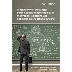 youneo: Proaktiver Wissenstransfer durch Kooperationsmethodik zur Motivationssteigerung und optimalen…