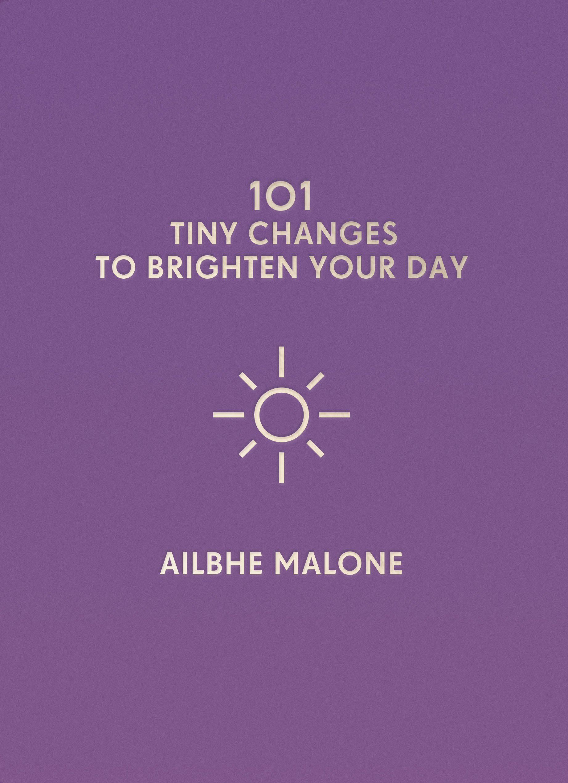 image about Design Your Day titled 101 Very little Alterations in direction of Brighten Your Working day: .united kingdom: Ailbhe