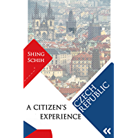 Czech Republic - A Citizen's Experience (English Edition)