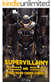 Supervillainy and Other Poor Career Choices