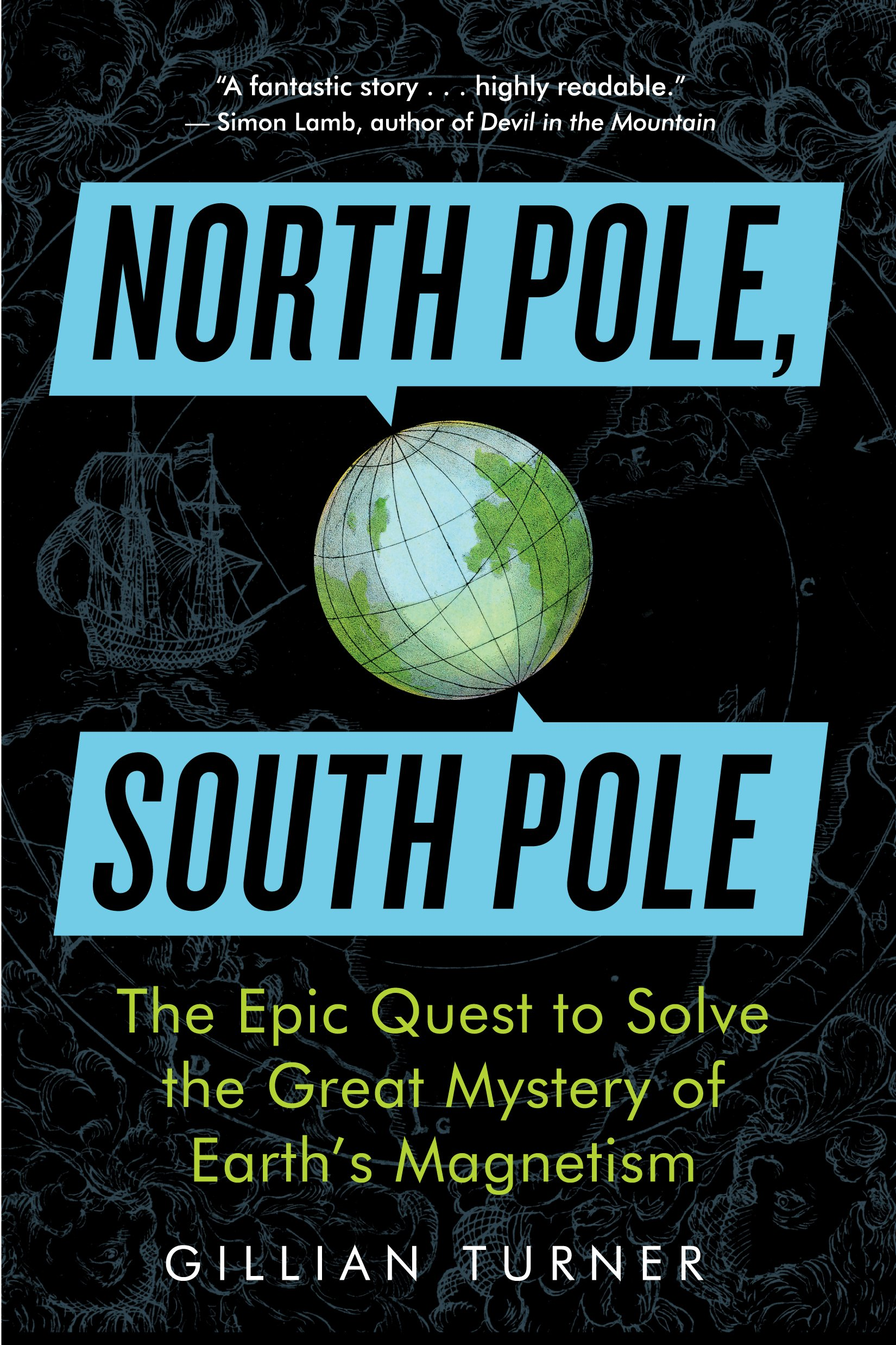North Pole, South Pole: The Epic Quest to Solve the Great Mystery of ...