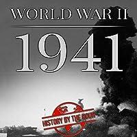 World War II: 1941: One Hour World War II History Books, Book 3
