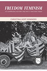 Freedom Feminism: Its Surprising History and Why It Matters Today (Values and Capitalism) Kindle Edition