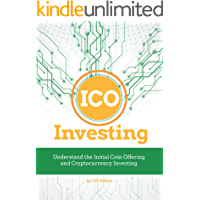 ICO Investing: Understand the Initial Coin Offering and Cryptocurrency Investing (English Edition)
