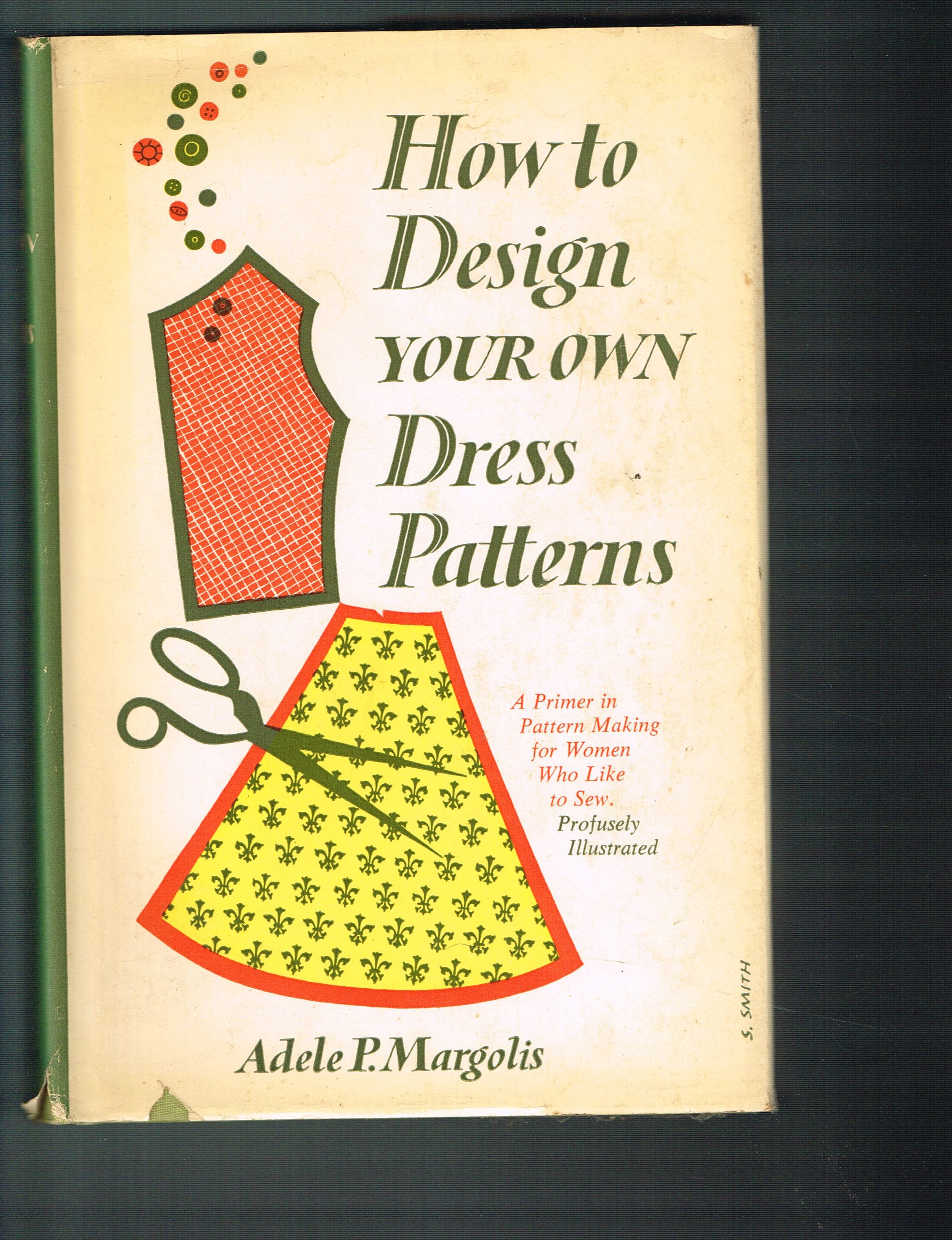 How To Design Your Own Dress Patterns Adele P Margolis Nathan