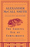 The Careful Use of Compliments (Isabel Dalhousie Series)