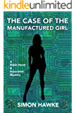 The Case of the Manufactured Girl: A Robin Hood & Associates Mystery (English Edition)