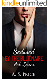 Seduced By The Billionaire Art Lover (An Alpha Billionaire Romance, Book 2)