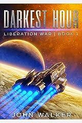 Darkest Hour: Liberation War Book 1 Kindle Edition