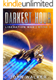 Darkest Hour: Liberation War Book 1
