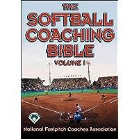 The Softball Coaching Bible, Volume I (The Coaching