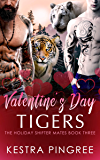 Valentine's Day Tigers (The Holiday Shifter Mates Book 3)