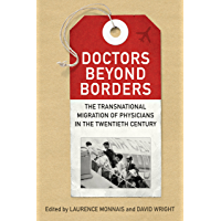 Doctors beyond Borders: The Transnational Migration of Physicians in the Twentieth Century