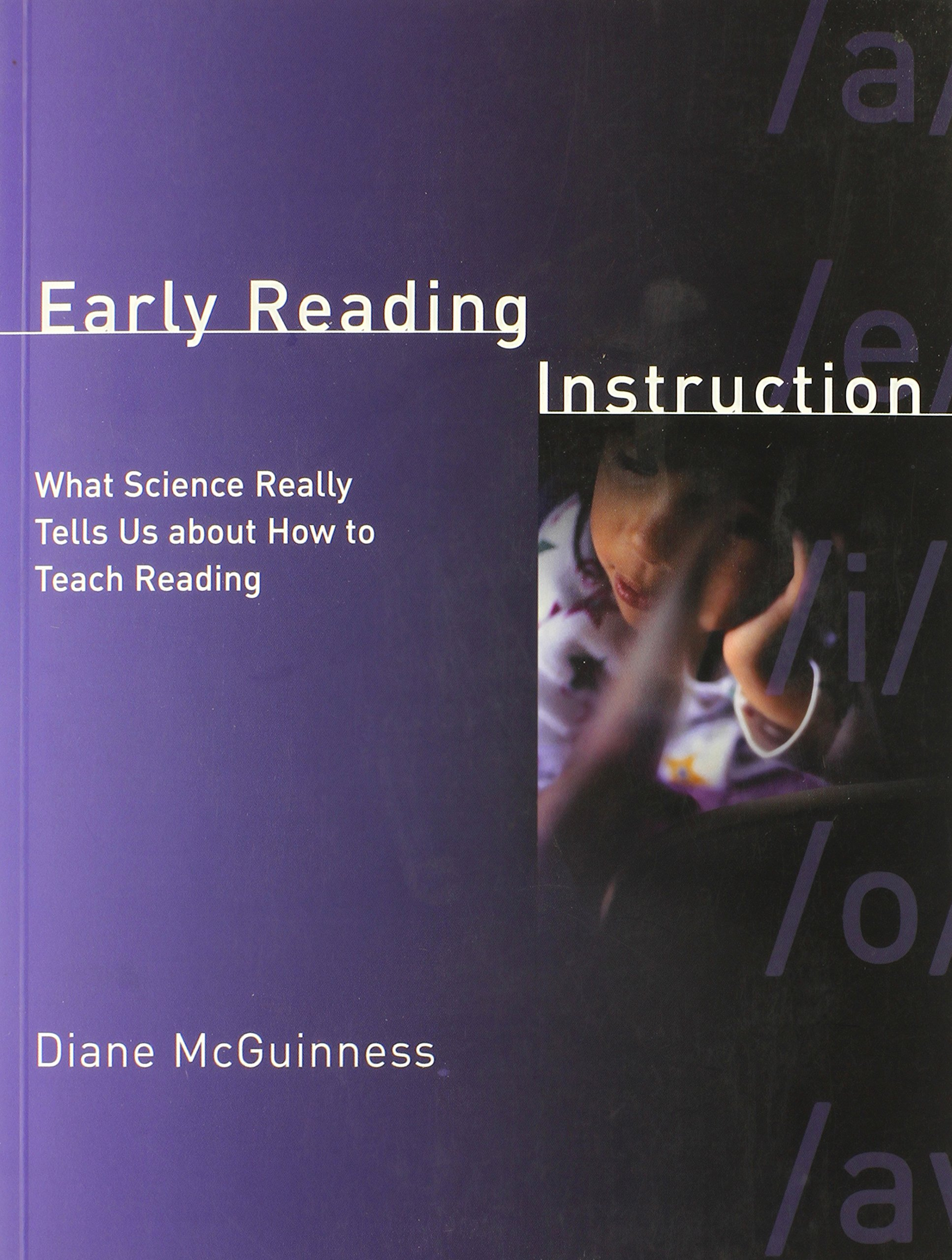 Amazon: Early Reading Instruction: What Science Really Tells Us About  How To Teach Reading (mit Press) (9780262633352): Diane Mcguinness: Books