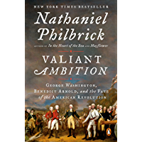 Valiant Ambition: George Washington, Benedict Arnold, and the Fate of the American Revolution (The American Revolution…