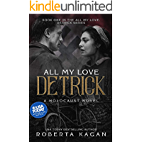 All My Love, Detrick: A Historical Novel Of