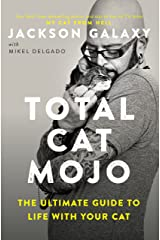 Total Cat Mojo: The Ultimate Guide to Life with Your Cat Kindle Edition