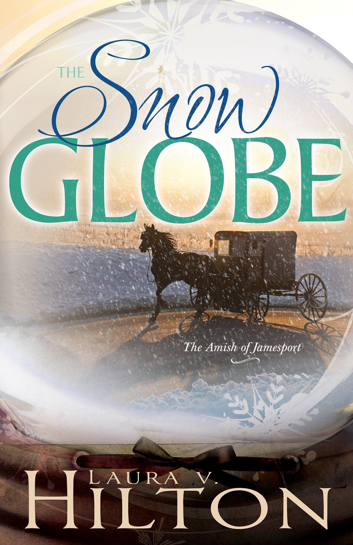 The Snow Globe (The Amish of Jamesport) pdf