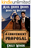 Mail Order Bride: A Convenient Proposal (Brides for Brothers Book 3)