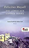 Die Löwin aus Cinque Terre: Laura Gottbergs dritter Fall (Laura Gottberg ermittelt 3)