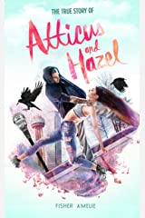 The True Story of Atticus and Hazel Kindle Edition