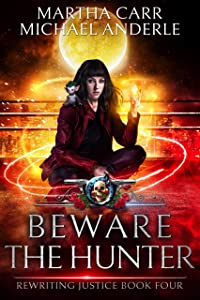 Beware The Hunter: An Urban Fantasy Action Adventure (Rewriting Justice Book 4)