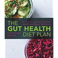 The Gut Health Diet: Recipes to Restore Digestive Health and Boost Wellbeing