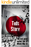 Ted's Story: The Last Great Untold  Tale of World War II
