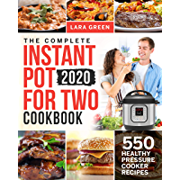 The Complete Instant Pot For Two Cookbook: 550 Healthy Pressure Cooker Recipes (Instant Pot Duo Cookbook For Two) (English Edition)