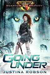 Going Under: Quantum Gravity Book Three Kindle Edition