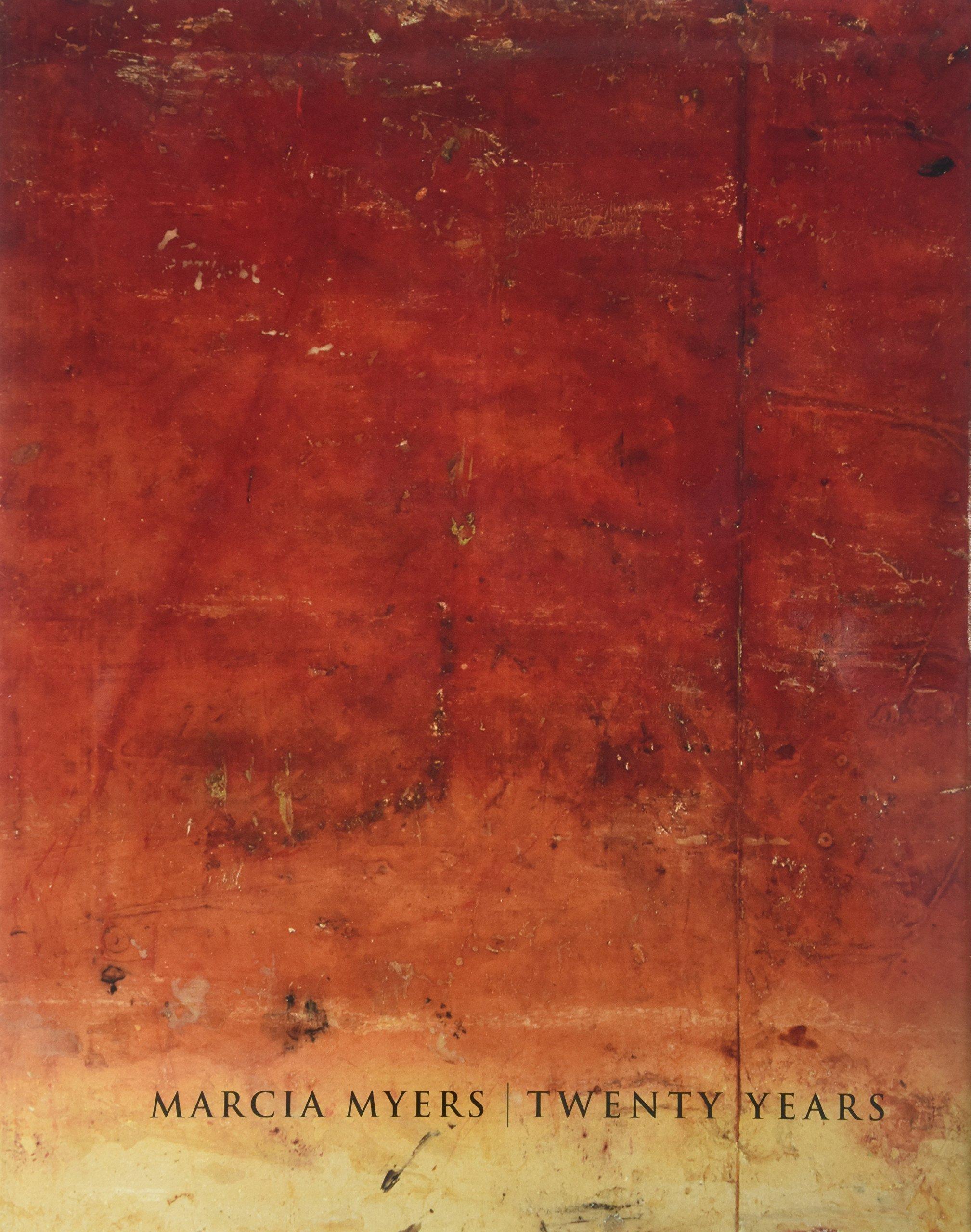 Download Marcia Myers Twenty Years: Paintings & Works on Paper 1982-2002 ebook
