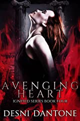 Avenging Heart (The Ignited Series Book 4) Kindle Edition