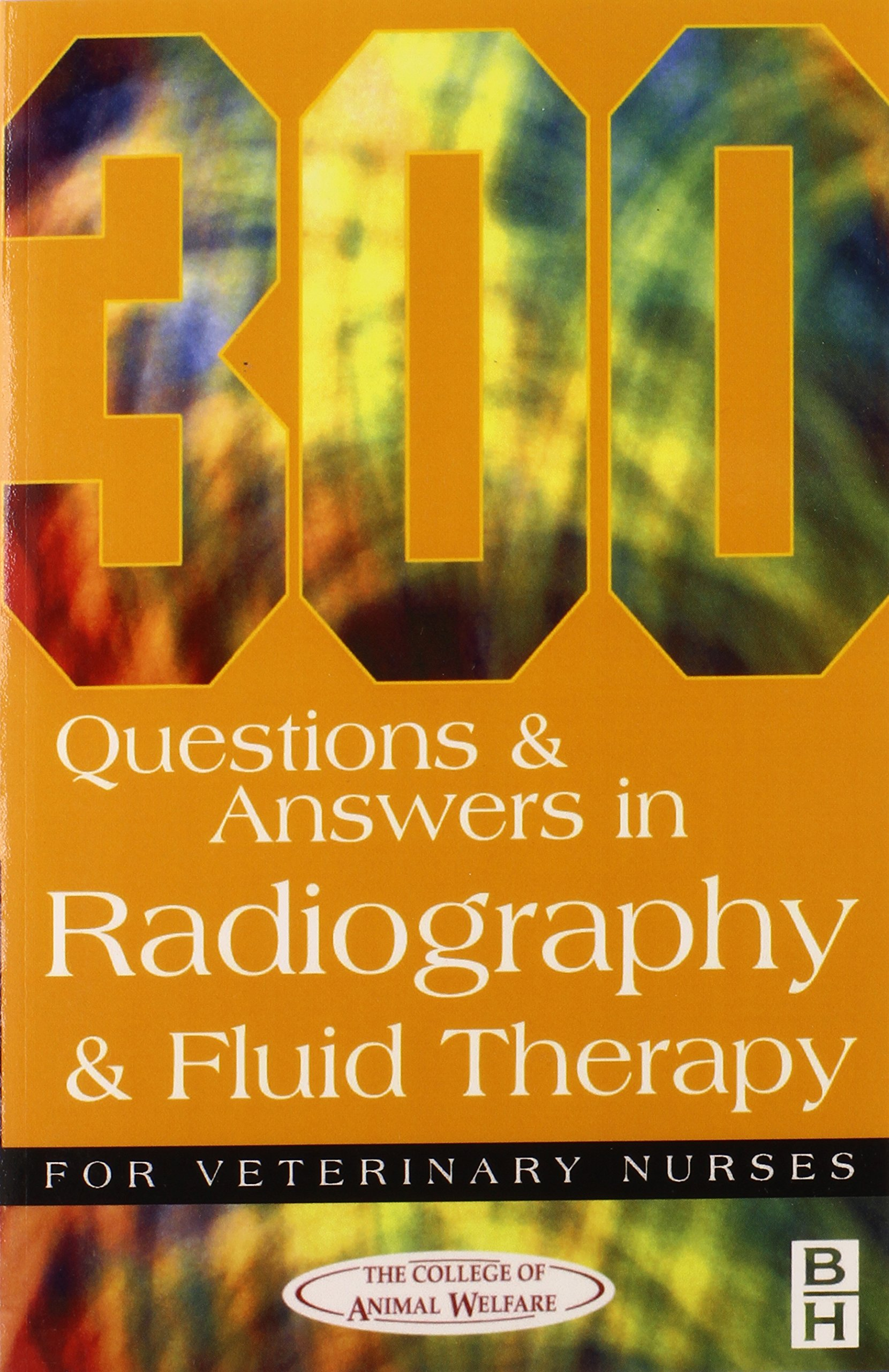 300 Questions and Answers In Radiography and Fluid Therapy
