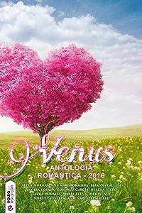 Venus, antología romántica adulta 2016 (Spanish Edition)