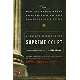 A People's History of the Supreme Court: The Men and Women Whose Cases and Decisions Have Shaped Our Constitution: Revised Ed