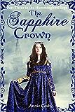The Sapphire Crown: Part Three of the Hummingbird Saga