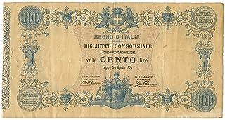 Cartamoneta.com 100 Lire Biglietto CONSORZIALE Regno d'Italia Prima Serie 30/04/1874 BB/BB+