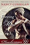 Freeing his Mate: A Howls Romance (Shifter World: Shifter Affairs series Book 1)