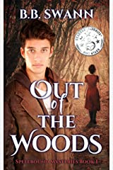 Out of the Woods: A Spellbound Mystery (Spellbound Mysteries Book 1) Kindle Edition