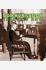 Communication Then and Now (First Step Nonfiction — Then and Now) Kindle Edition