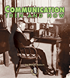 Communication Then and Now (First Step Nonfiction — Then and Now)