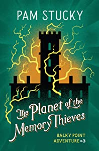 The Planet of the Memory Thieves (Balky Point Adventures Book 3)
