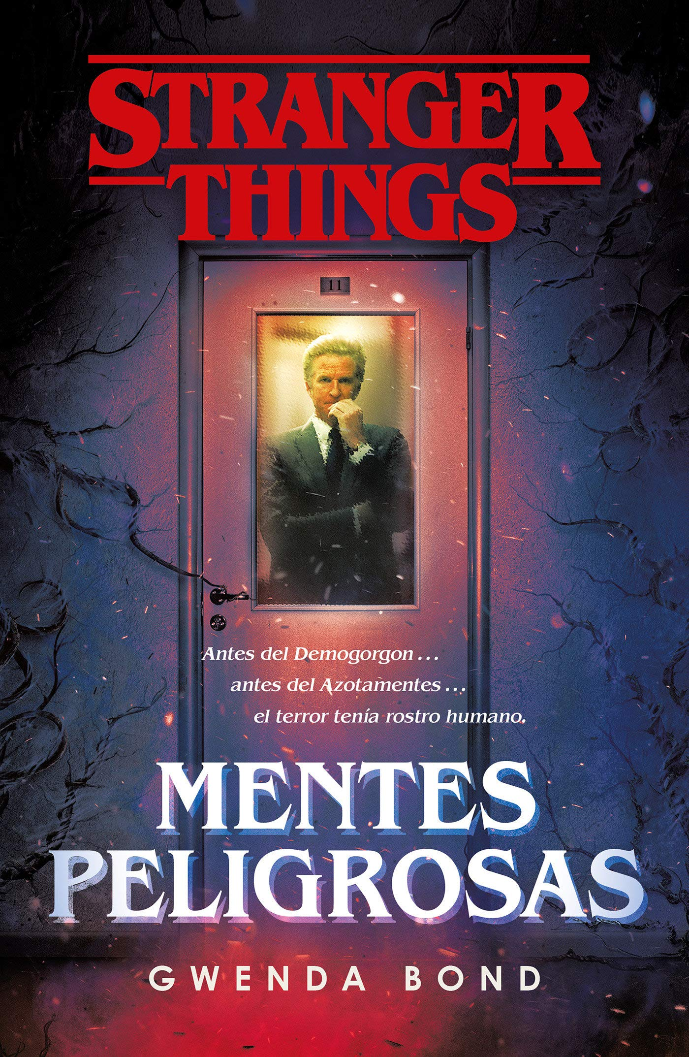 Stranger Things Mentes Peligrosas Stranger Things Suspicious Minds The First Official Stranger Things Novel Fantascy Spanish Edition 9788401022975 Bond Gwenda Books