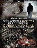 Operaciones secretas de la Segunda Guerra Mundial
