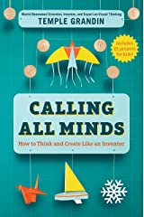 Calling All Minds: How To Think and Create Like an Inventor Hardcover