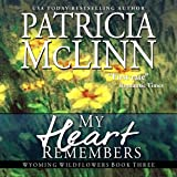 My Heart Remembers: Wyoming Wildflowers - Book 3