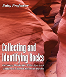 Collecting and Identifying Rocks - Geology Books for Kids Age 9-12 | Children's Earth Sciences Books