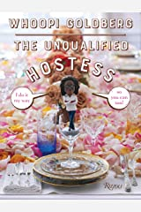 The Unqualified Hostess: I do it my way so you can too! Hardcover