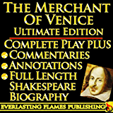 THE MERCHANT OF VENICE SHAKESPEARE SERIES - ULTIMATE EDITION - Full Play By William Shakespeare PLUS ANNOTATIONS, 3 COMMENTARIES and FULL LENGTH BIOGRAPHY – With detailed TABLE OF CONTENTS - AND MORE